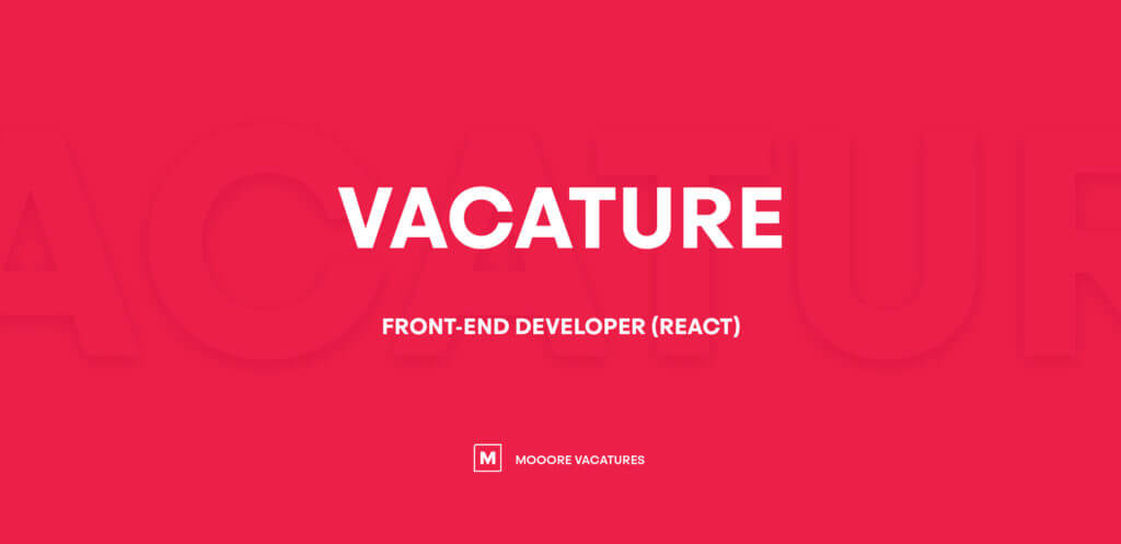 Vacature front-end developer (react/vue)