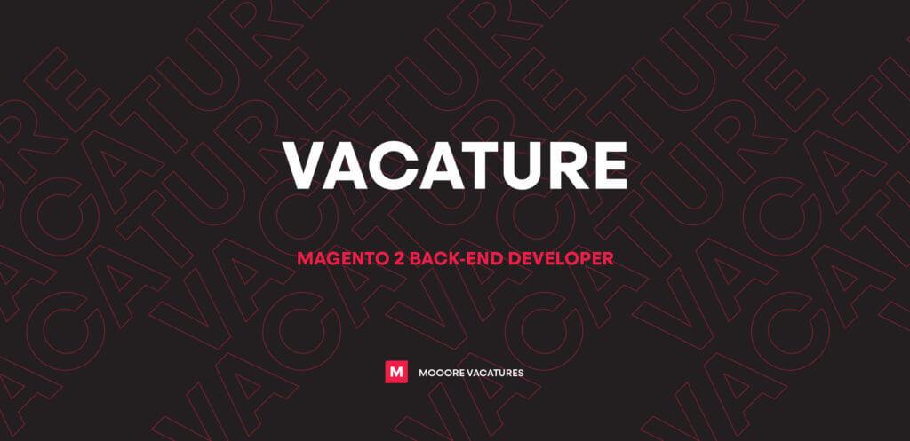 Vacature Magento 2 back-end developer