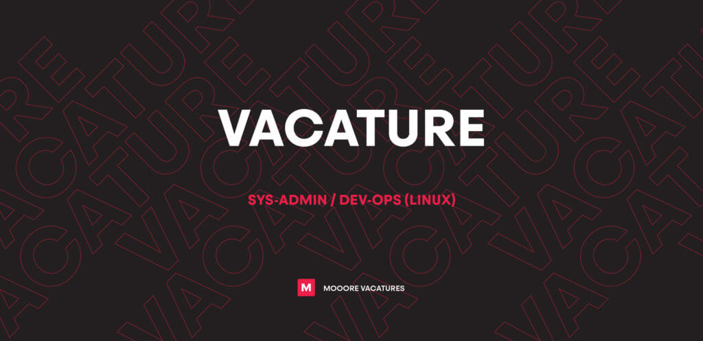 Vacature sys-admin / dev-ops (Linux)
